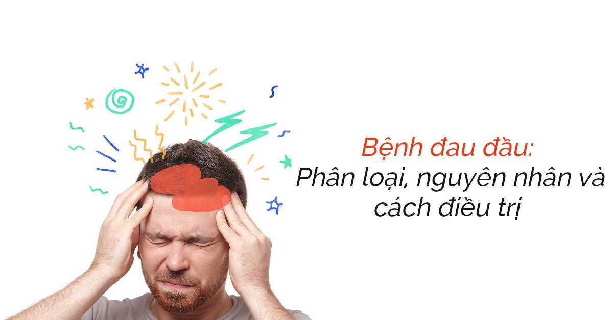 đau đầu, đau nặng đầu là bệnh gì