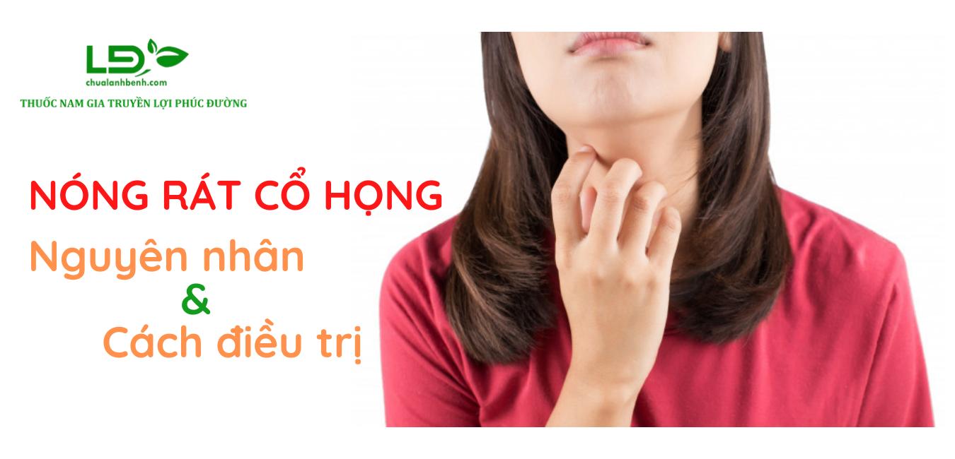 Nóng rát cổ họng là bệnh gì? Nguyên nhân và cách điều trị