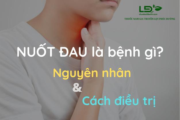 Nuốt đau là bệnh gì? Nguyên nhân và cách điều trị